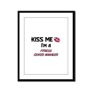 Kiss Me I'm a FITNESS CENTER MANAGER Framed Panel
