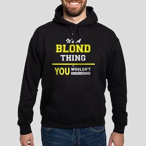 It's A BLOND thing, you wouldn't und Hoodie (dark)