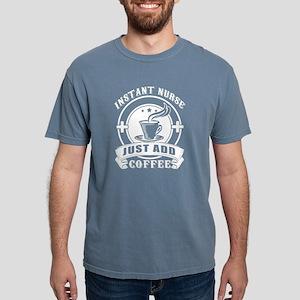 Instant Nurse Just Add Coffee T Shirt T-Shirt