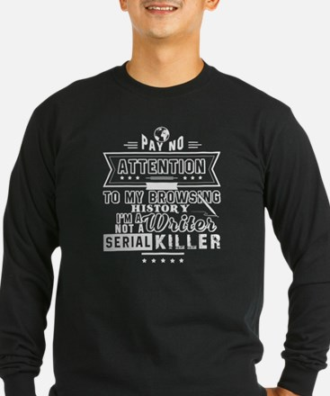 I'm The Writer Not The Serial Long Sleeve T-Shirt