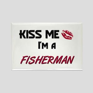 Kiss Me I'm a FISHERMAN Rectangle Magnet