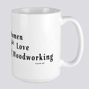 """Women Love Woodworking"" Large Mug"
