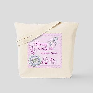 Dreams Really Do Come True Tote Bag