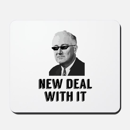 New Deal With It Mousepad