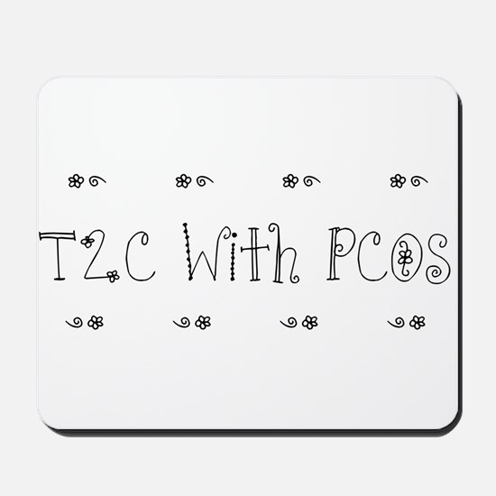 T2C With PCOS Mousepad