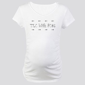T2C With PCOS Maternity T-Shirt