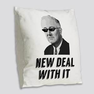 New Deal With It Burlap Throw Pillow