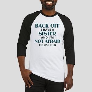 Back Off I Have a Sister (blue) Baseball Jersey