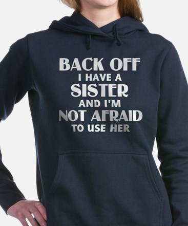 Back Off I Have a Sister Women's Hooded Sweatshirt