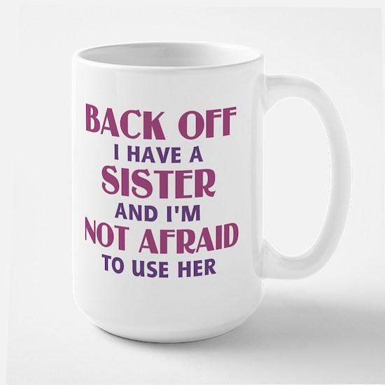 Back Off I Have a Sister (pink) Large Mug
