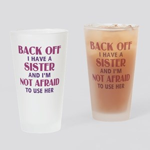 Back Off I Have a Sister (pink) Drinking Glass