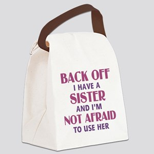 Back Off I Have a Sister (pink) Canvas Lunch Bag
