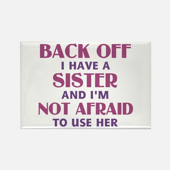 Back Off I Have a Sister (pink) Rectangle Magnet