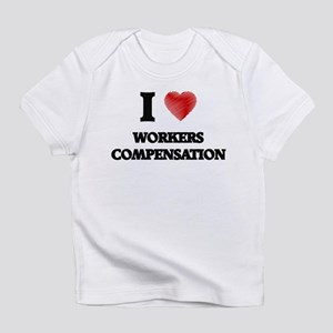 I love Workers Compensation Infant T-Shirt
