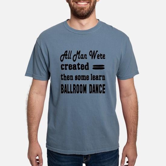 Some Learn Ballroom dance T-Shirt
