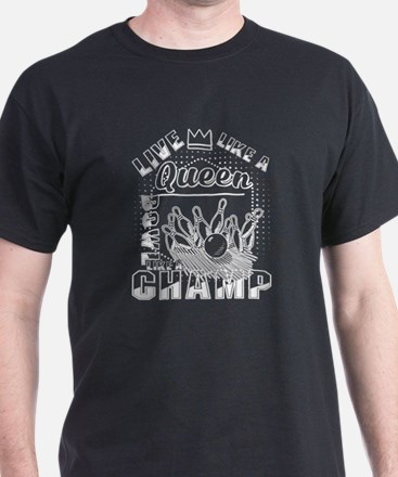 Live Like A Queen Bowl Like A Champ T Shir T-Shirt