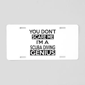 I Am Scuba Diving Genius Aluminum License Plate