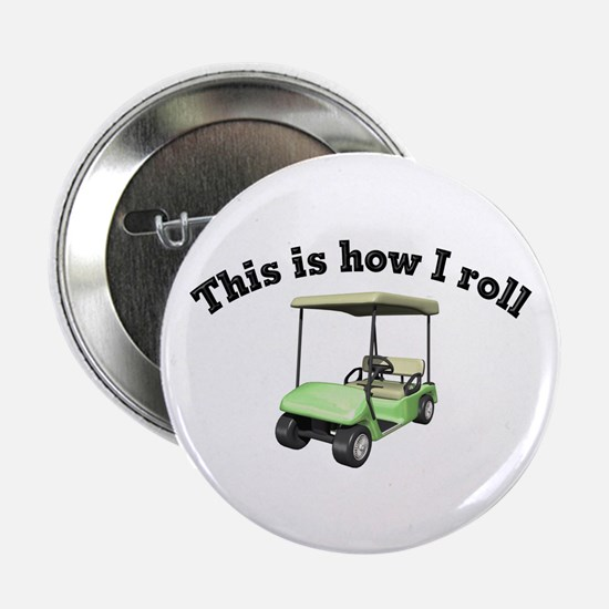 This is How I Roll Button
