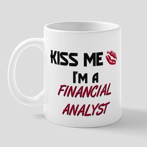 Kiss Me I'm a FINANCIAL ANALYST Mug