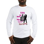 Shoot Like A Girl Long Sleeve T-Shirt