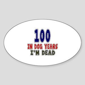 Funny 100 Years Birthday Designs Sticker (Oval)