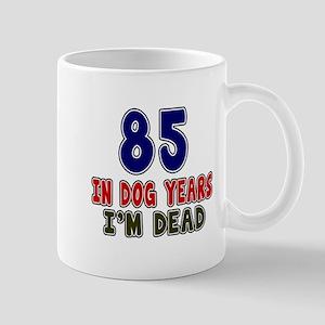 Funny 85 Years Birthday Designs Mug