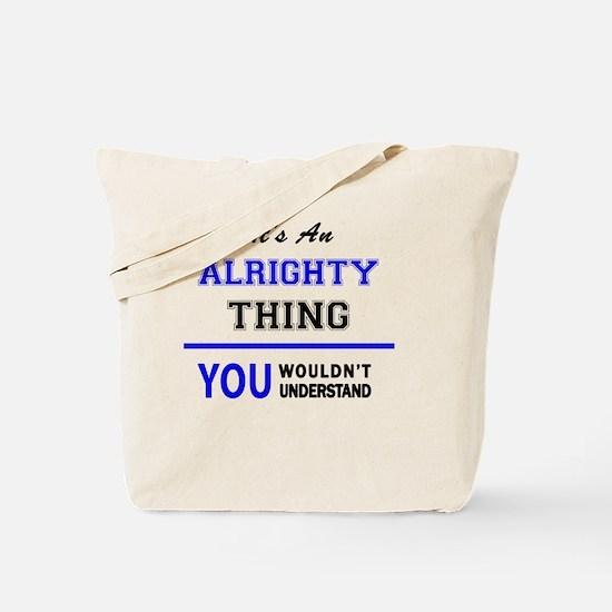Unique Alrighty Tote Bag