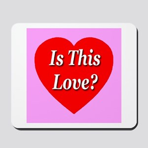 Is This Love? Mousepad