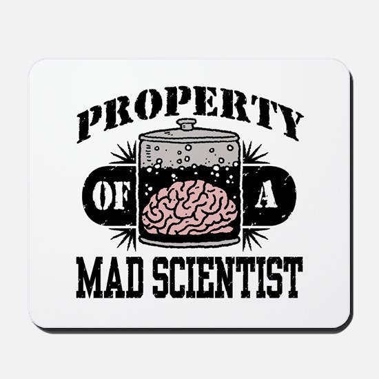 Property of a Mad Scientist Mousepad