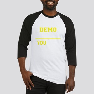 It's A DEMO thing, you wouldn't un Baseball Jersey