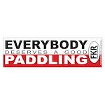 Everybody Deserves A Good Paddling Bumper Sticker