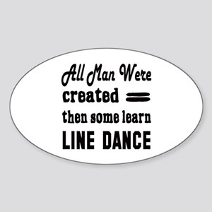 Some Learn Line dance Sticker (Oval)