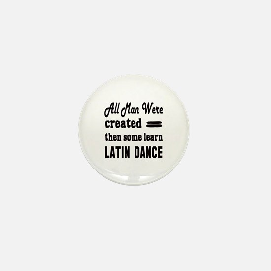 Some Learn Latin dance Mini Button