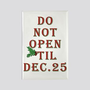 Do not open 'til Dec. 25 saying Rectangle Magnet