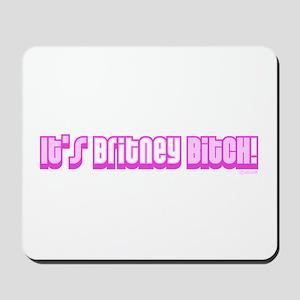 It's Britney Bitch! Mousepad