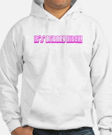 It's Britney Bitch! Hoodie