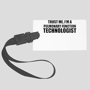 Trust Me, I'm A Pulmonary Function Technologist Lu