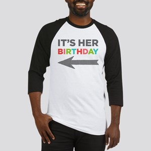 Its Her Birthday (Left Arrow) Baseball Jersey