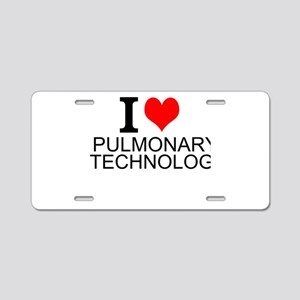 I Love Pulmonary Technology Aluminum License Plate