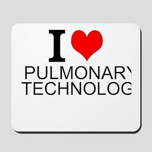 I Love Pulmonary Technology Mousepad