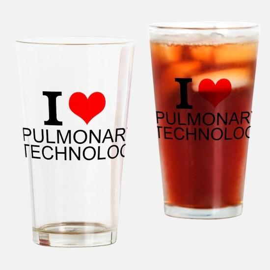I Love Pulmonary Technology Drinking Glass