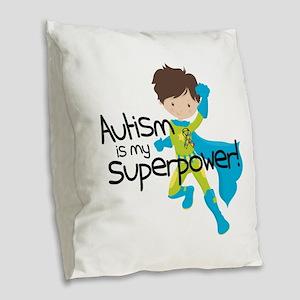 Autism Superpower Burlap Throw Pillow