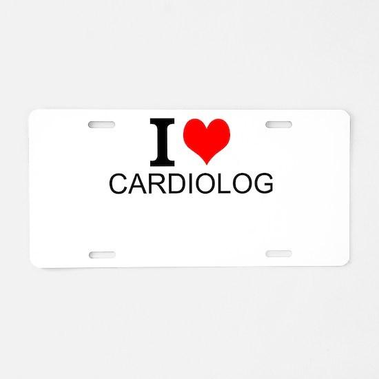 I Love Cardiology Aluminum License Plate