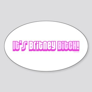 It's Britney Bitch! Oval Sticker