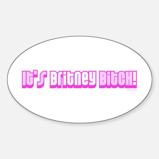 It's Britney Bitch! Oval Decal