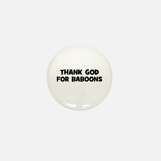 thank god for baboons Mini Button
