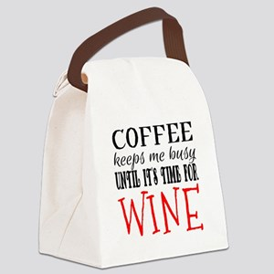 Coffee Keeps Me Busy Until It's T Canvas Lunch Bag
