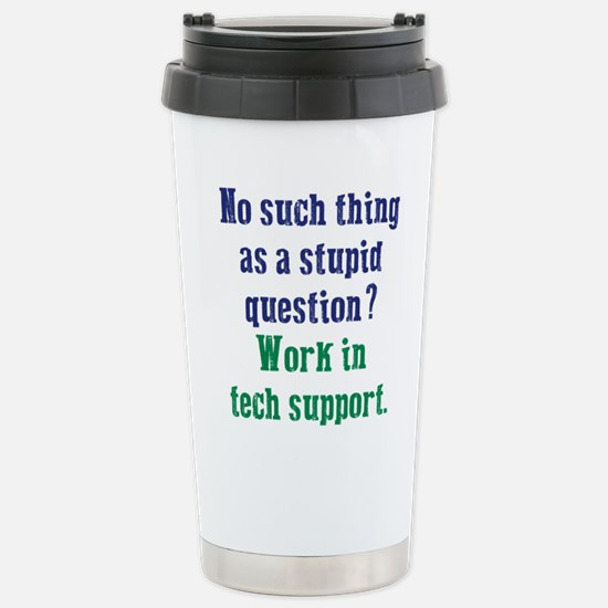 Work In Tech Support Stainless Steel Travel Mug