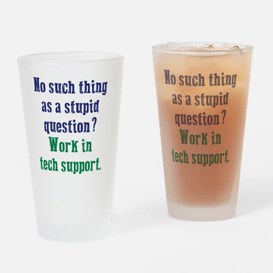 Work In Tech Support Drinking Glass