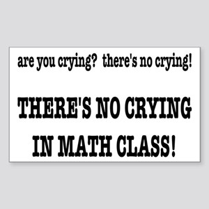 There's No Crying in Math Clas Sticker (Rectangle)
